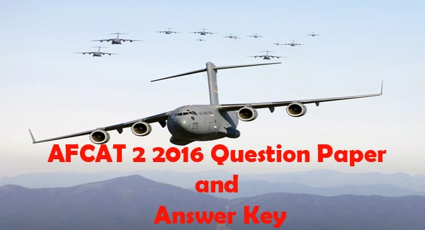 AFCAT 2 2016 exam question paper and answer key