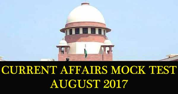 Current Affairs Mock Test August 2017