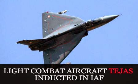 Light Combat Aircraft Tejas inducted in IAF