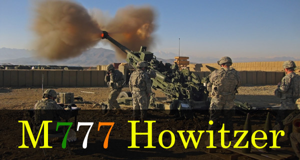 M 777 Light Weight Howitzers
