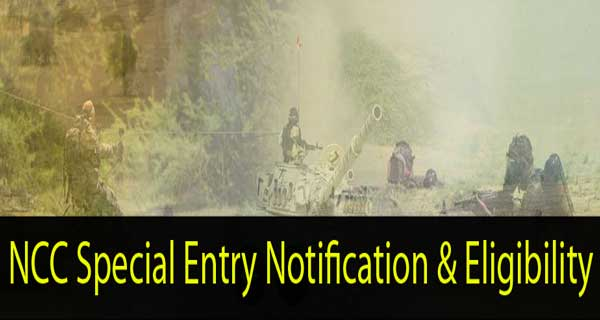 NCC special entry notification and eligibility