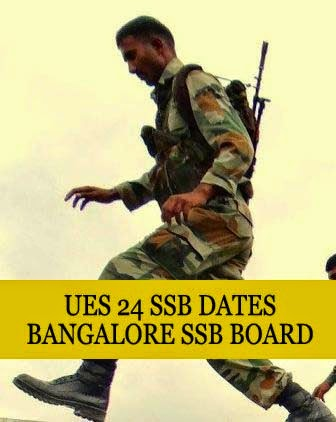 UES 24 SSB dates of Bangalore SSB board
