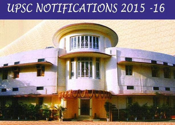 UPSC Notifications 2015-2016