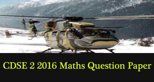CDSE 2 2016 Maths Question Original Paper Mock Test