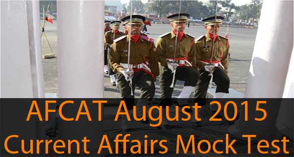 Current affairs questions of August 2015 AFCAT exam
