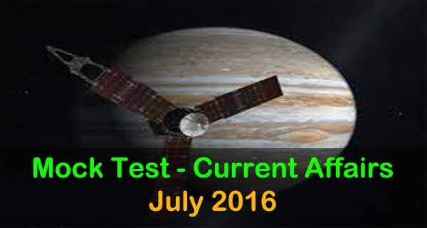 Current Affair Mock Test for July 2016 events