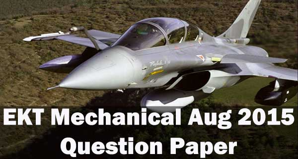 EKT Mechanical question paper of August 2015 exam