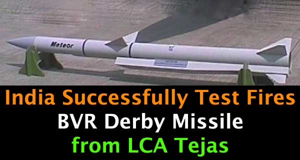 India Successfully Test Fires BVR Derby Missile from LCA Tejas