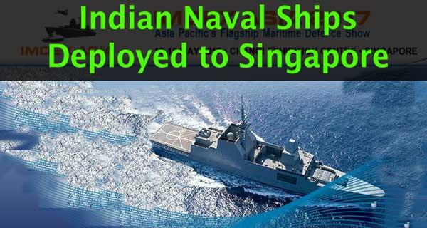 Indian Naval Ships Deployed to Singapore for IMR, IMDEX17, SIMBEX17 and AUSINDEX17