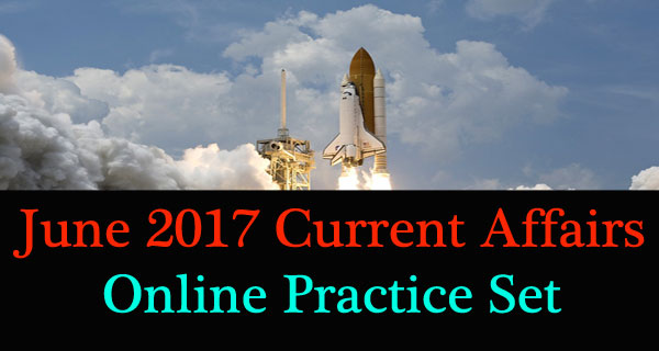 June 2017 Current Affairs Practice Mock Test
