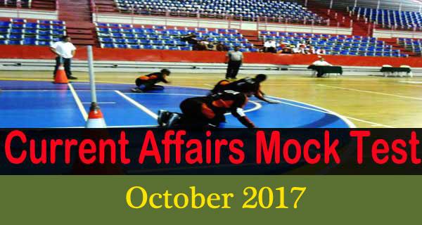 Current Affairs Mock Test - October 2017