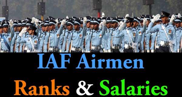 Indian Air Force Airmen Ranks and Salaries